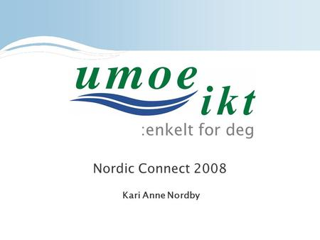 :enkelt for deg Nordic Connect 2008 Kari Anne Nordby.