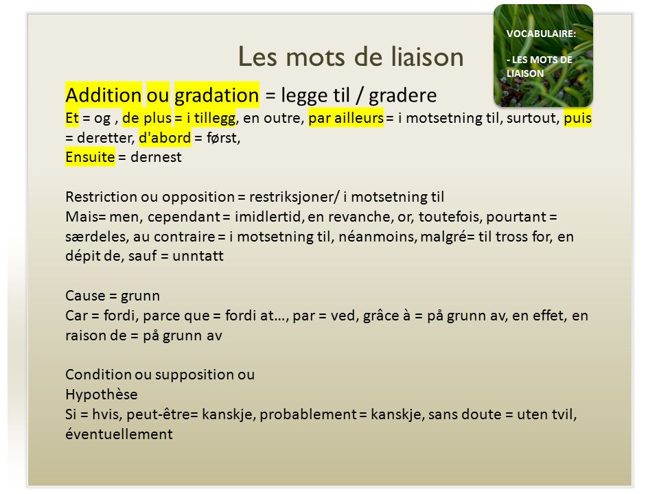 Les mots de liaison Addition ou gradation = legge til / gradere