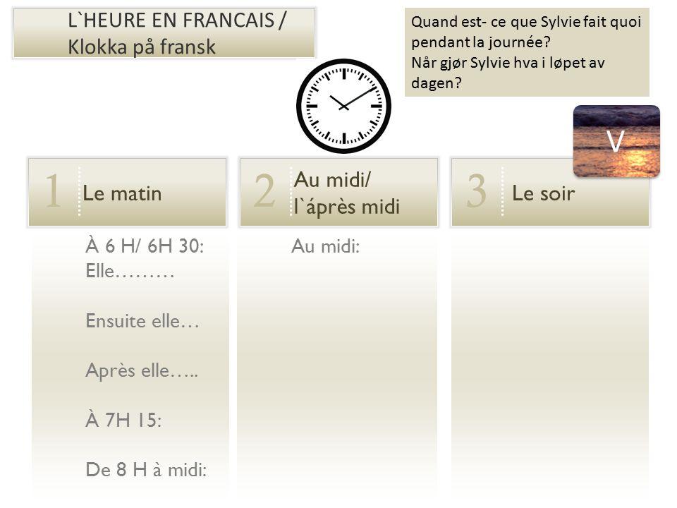 1 2 3 V L`HEURE EN FRANCAIS / Klokka på fransk Le matin