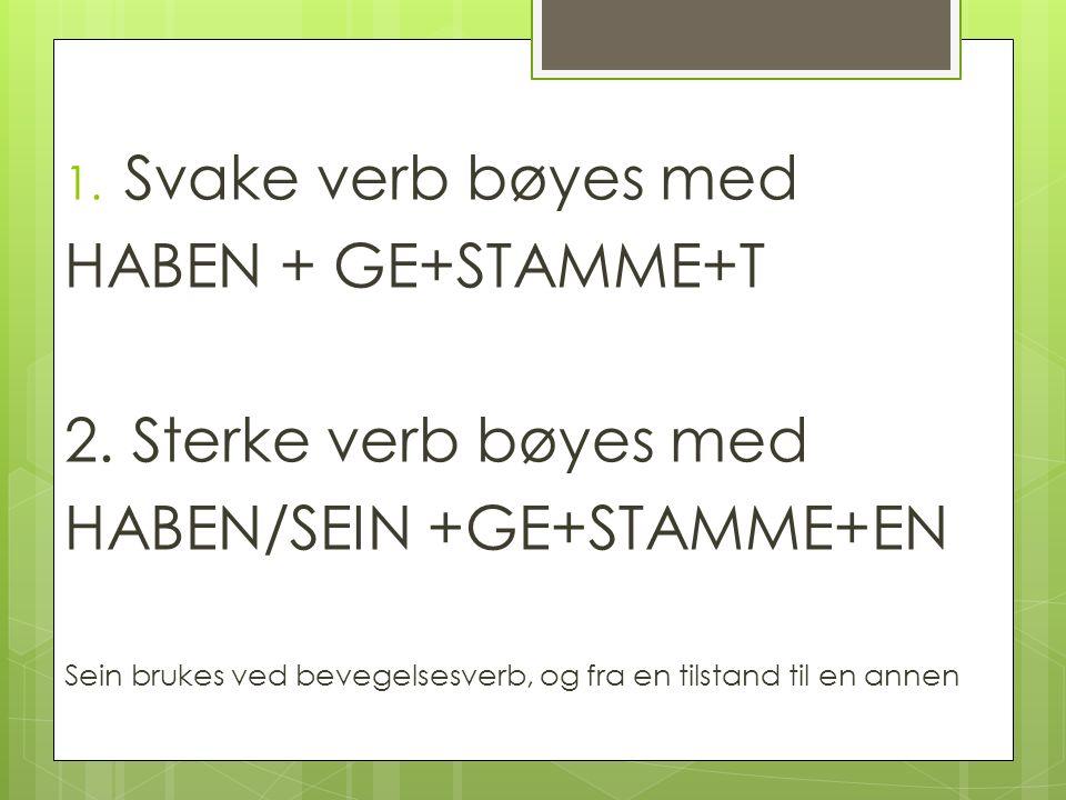 HABEN/SEIN +GE+STAMME+EN