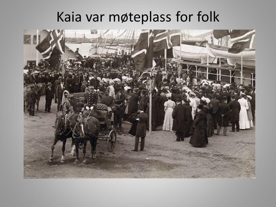 Kaia var møteplass for folk