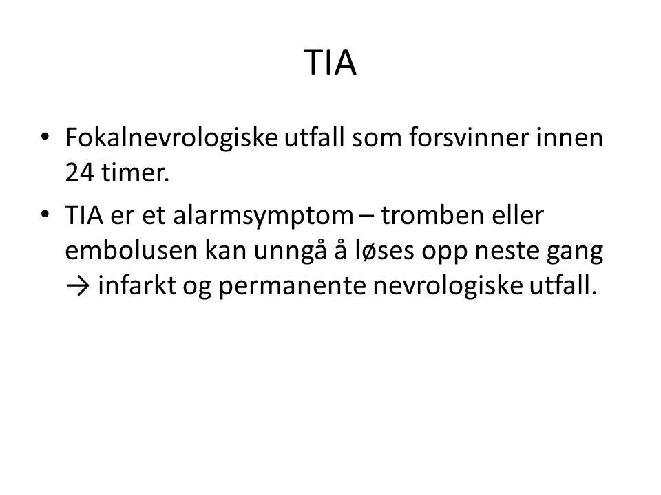 TIA Fokalnevrologiske utfall som forsvinner innen 24 timer.