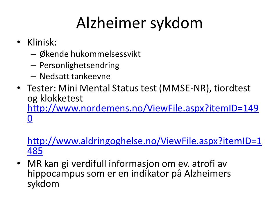 Alzheimer sykdom Klinisk:
