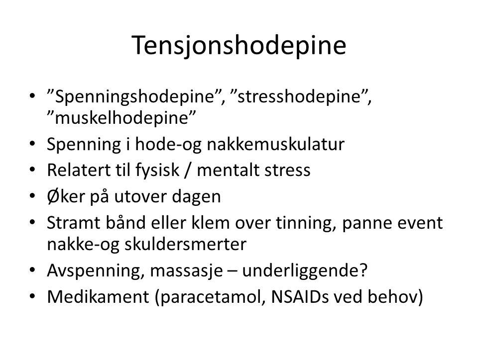 Tensjonshodepine Spenningshodepine , stresshodepine , muskelhodepine Spenning i hode-og nakkemuskulatur.
