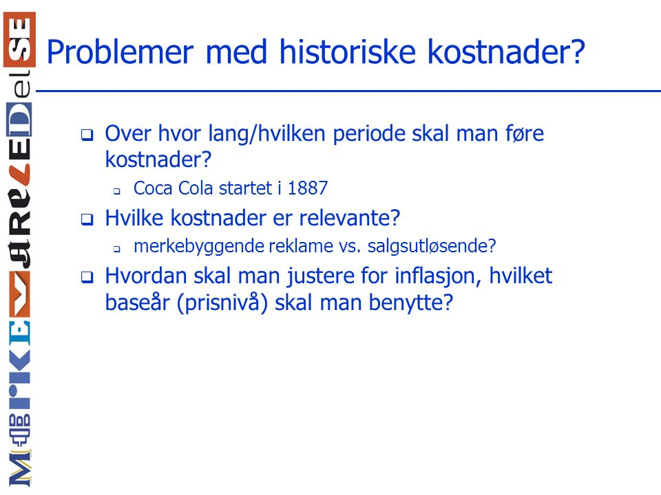 Problemer med historiske kostnader