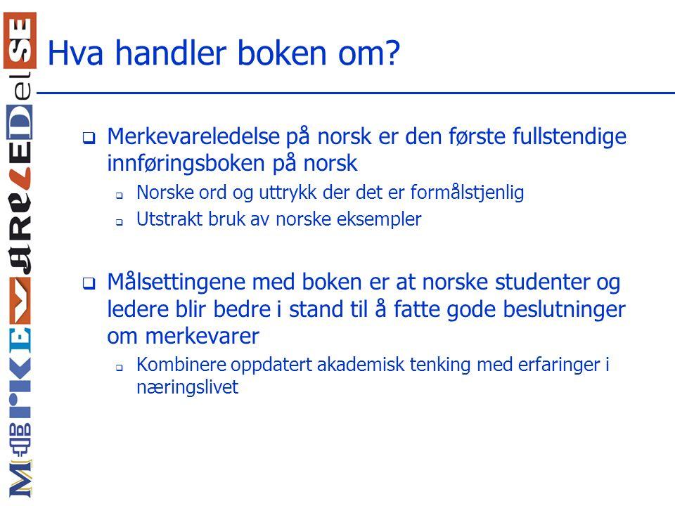 Hva handler boken om Merkevareledelse på norsk er den første fullstendige innføringsboken på norsk.