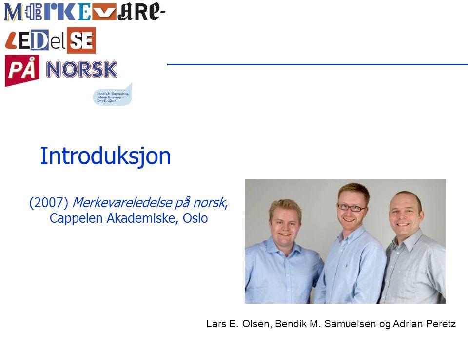 (2007) Merkevareledelse på norsk, Cappelen Akademiske, Oslo