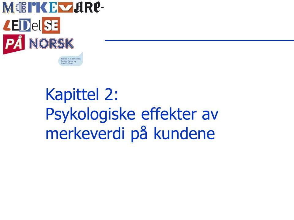 Kapittel 2: Psykologiske effekter av merkeverdi på kundene