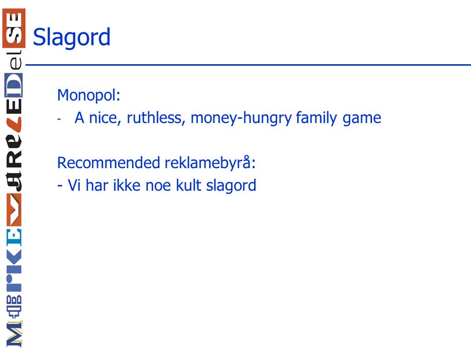 Slagord Monopol: A nice, ruthless, money-hungry family game