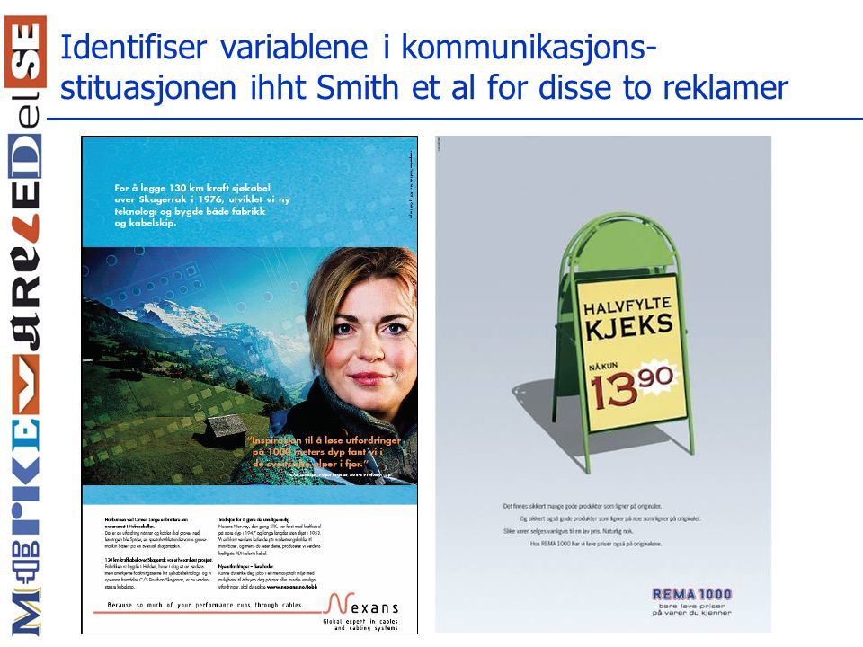 Identifiser variablene i kommunikasjons-stituasjonen ihht Smith et al for disse to reklamer