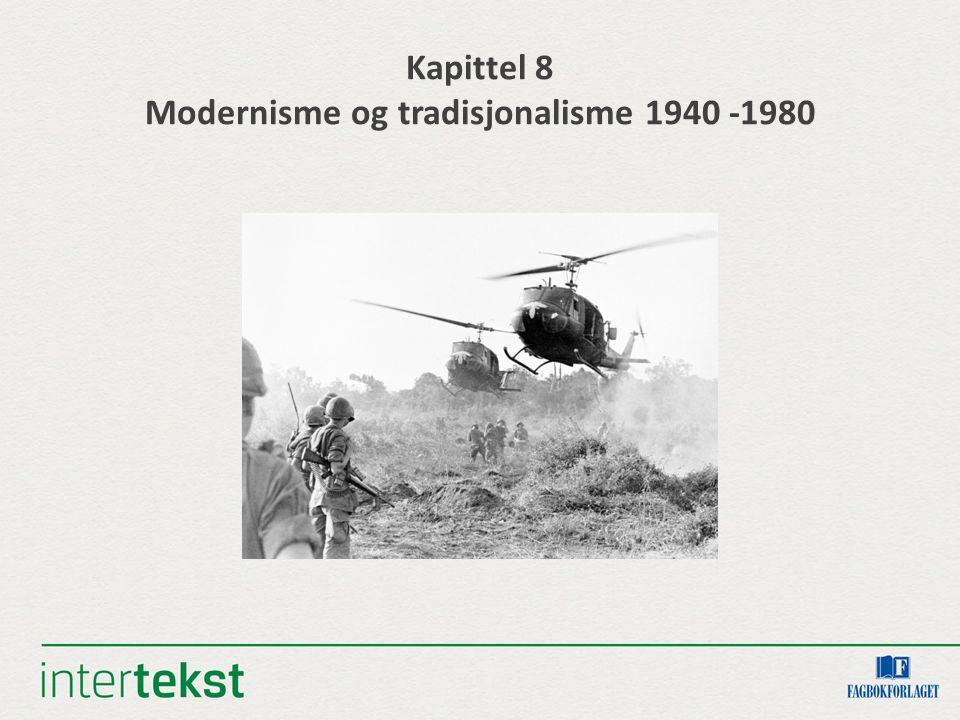 Kapittel 8 Modernisme og tradisjonalisme 1940 -1980