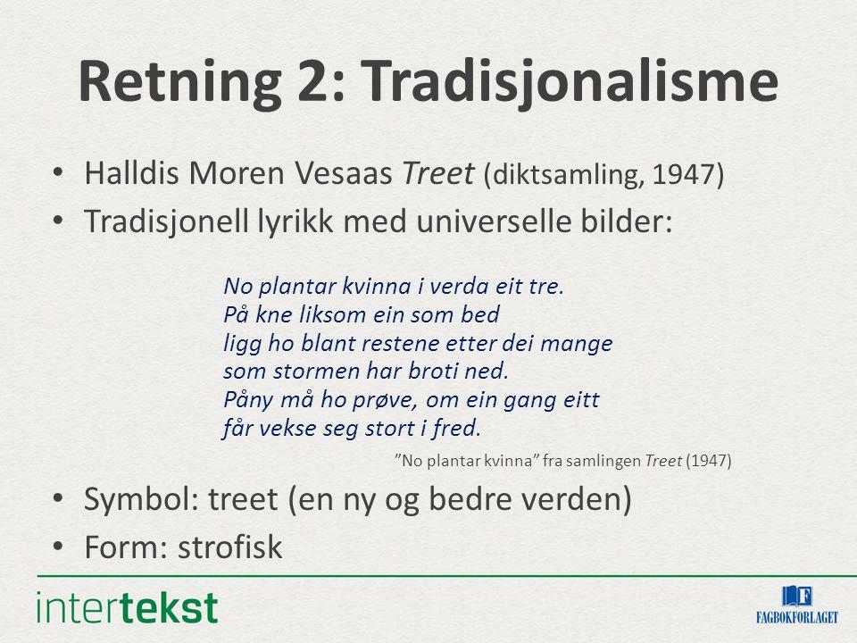 Retning 2: Tradisjonalisme