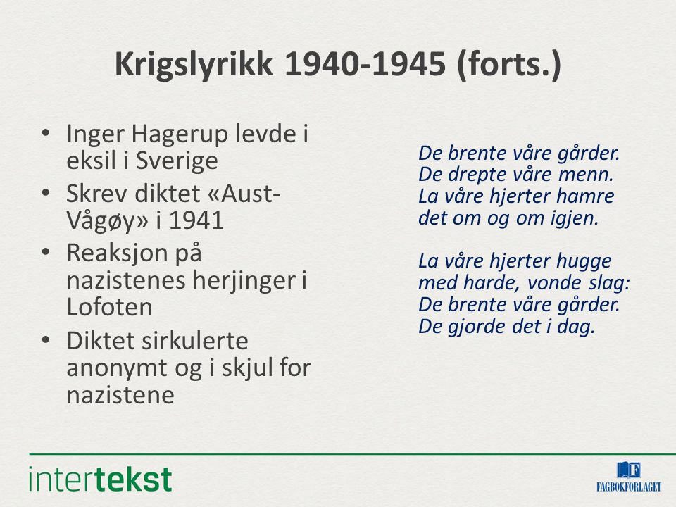 Krigslyrikk 1940-1945 (forts.) Inger Hagerup levde i eksil i Sverige