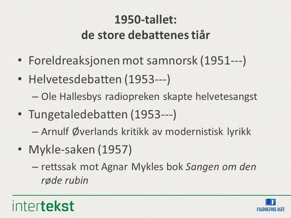 1950-tallet: de store debattenes tiår