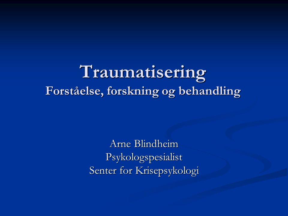 Traumatisering Forståelse, forskning og behandling