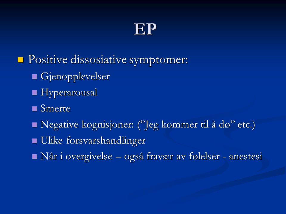 EP Positive dissosiative symptomer: Gjenopplevelser Hyperarousal