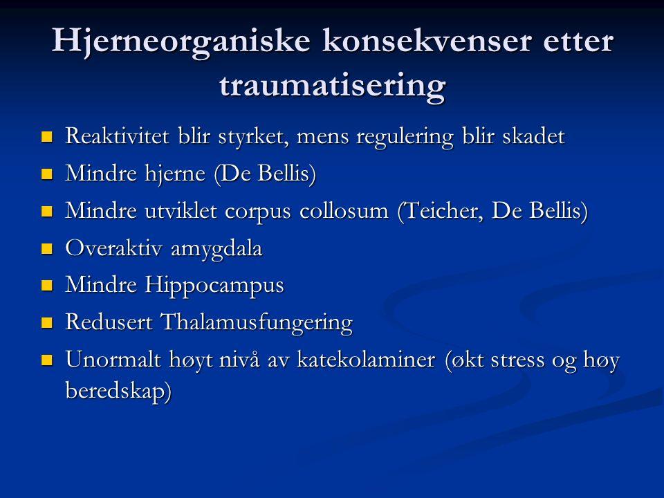 Hjerneorganiske konsekvenser etter traumatisering