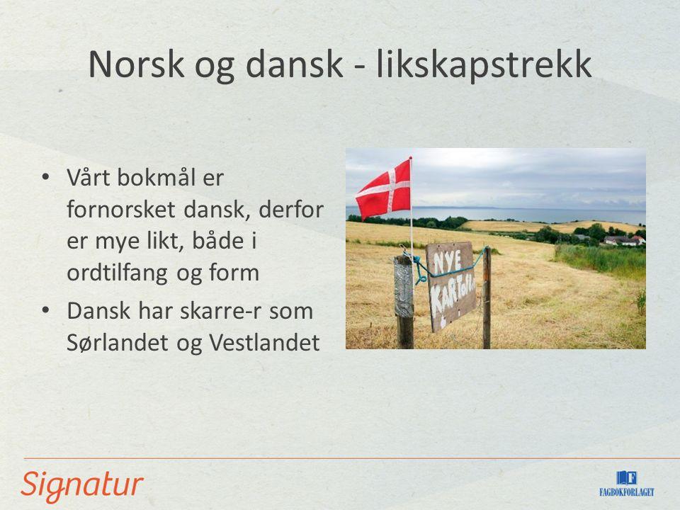 Norsk og dansk - likskapstrekk