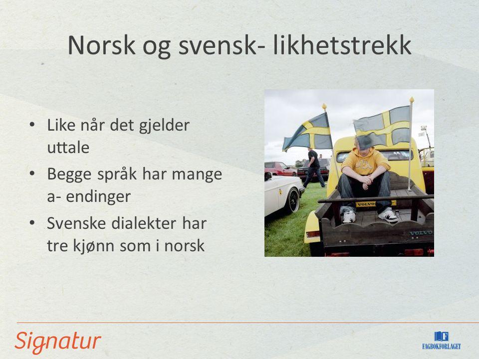 Norsk og svensk- likhetstrekk
