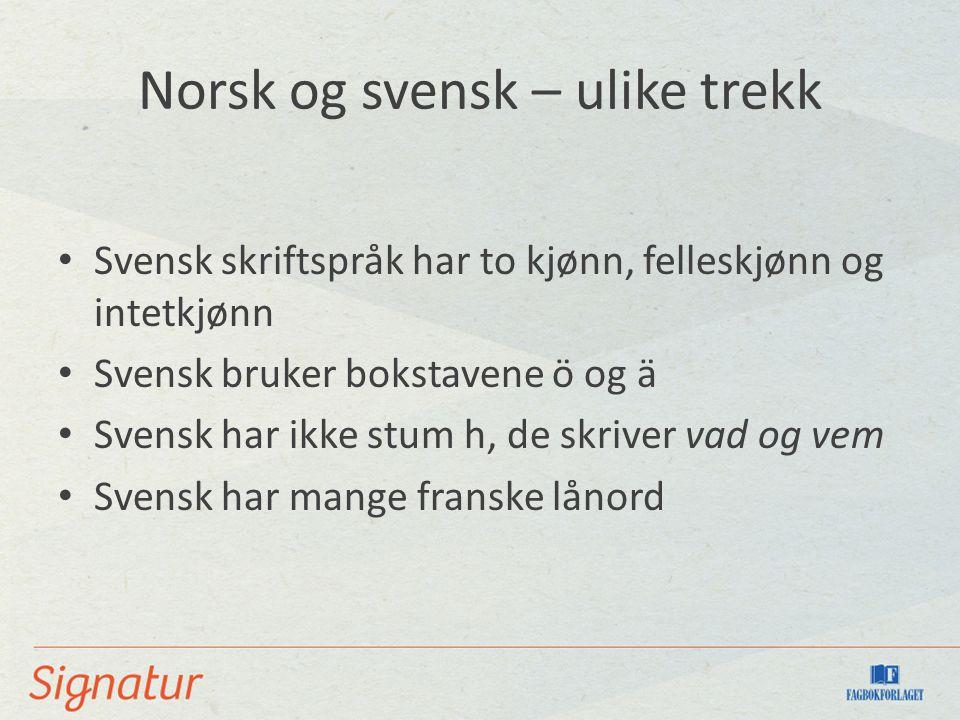 Norsk og svensk – ulike trekk