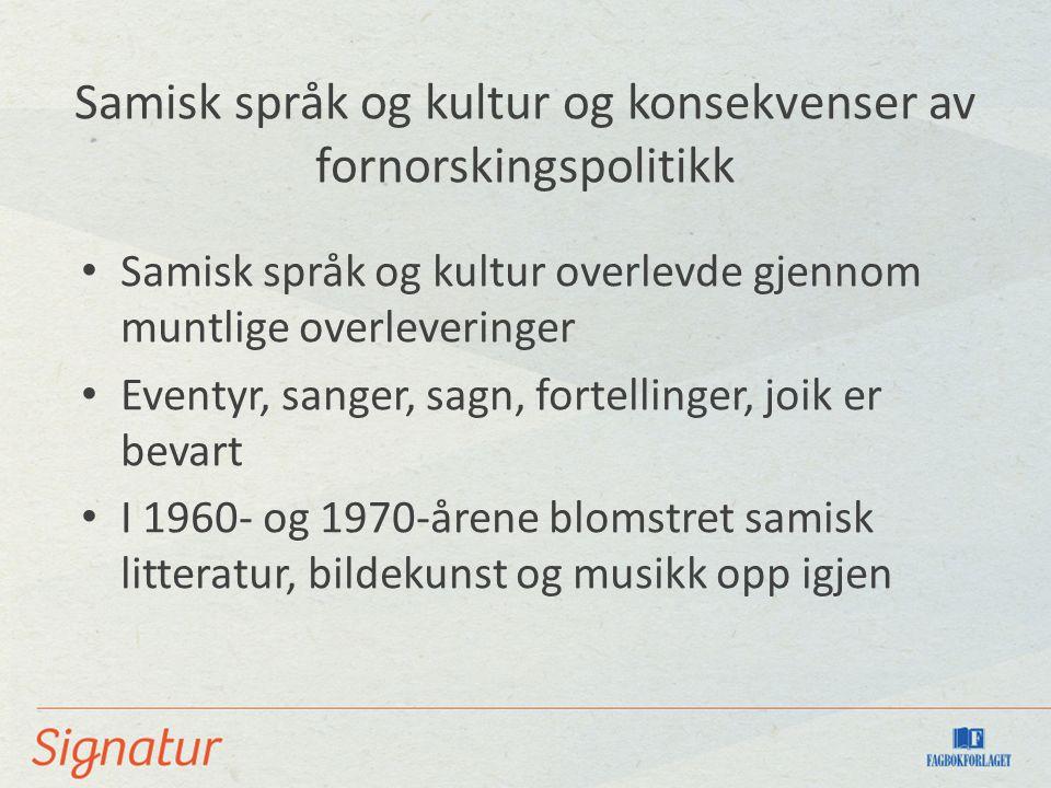 Samisk språk og kultur og konsekvenser av fornorskingspolitikk