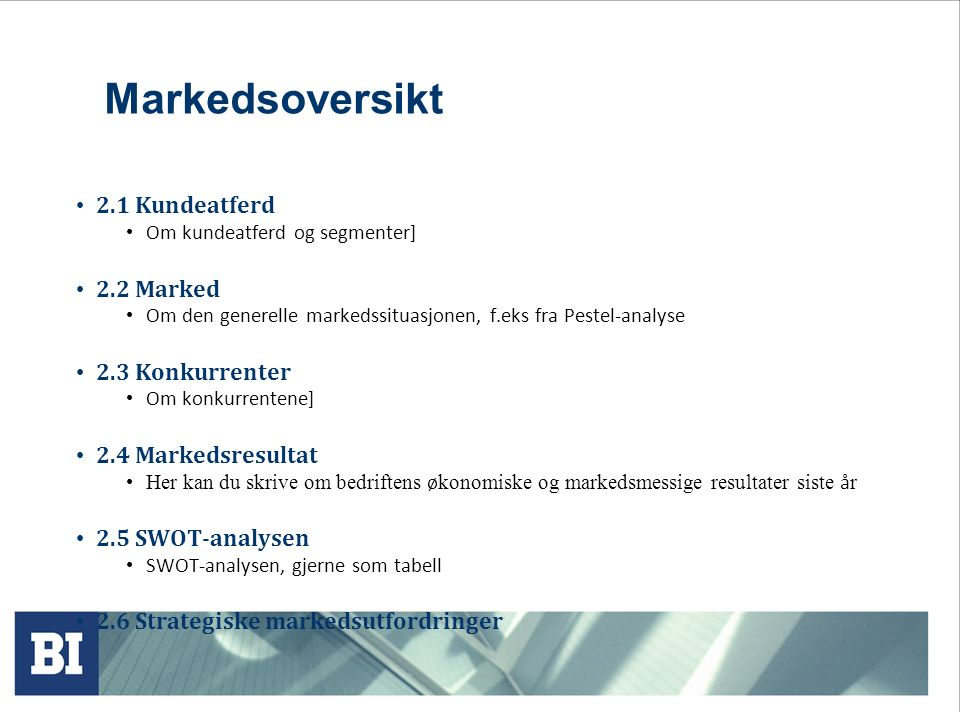 Markedsoversikt 2.1 Kundeatferd 2.2 Marked 2.3 Konkurrenter