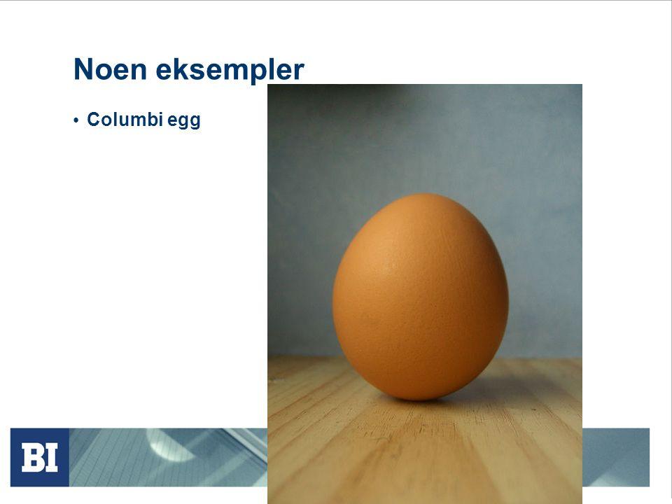 Noen eksempler Columbi egg