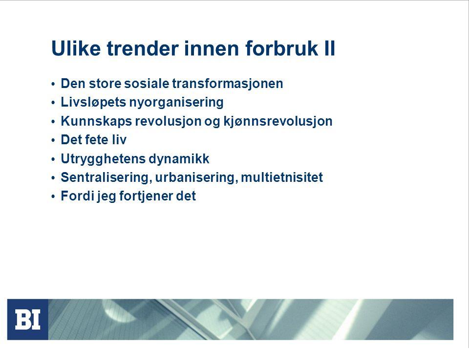 Ulike trender innen forbruk II