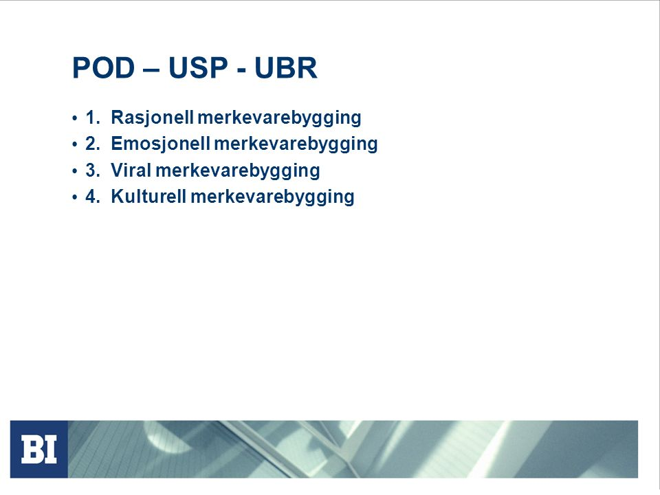 POD – USP - UBR 1. Rasjonell merkevarebygging