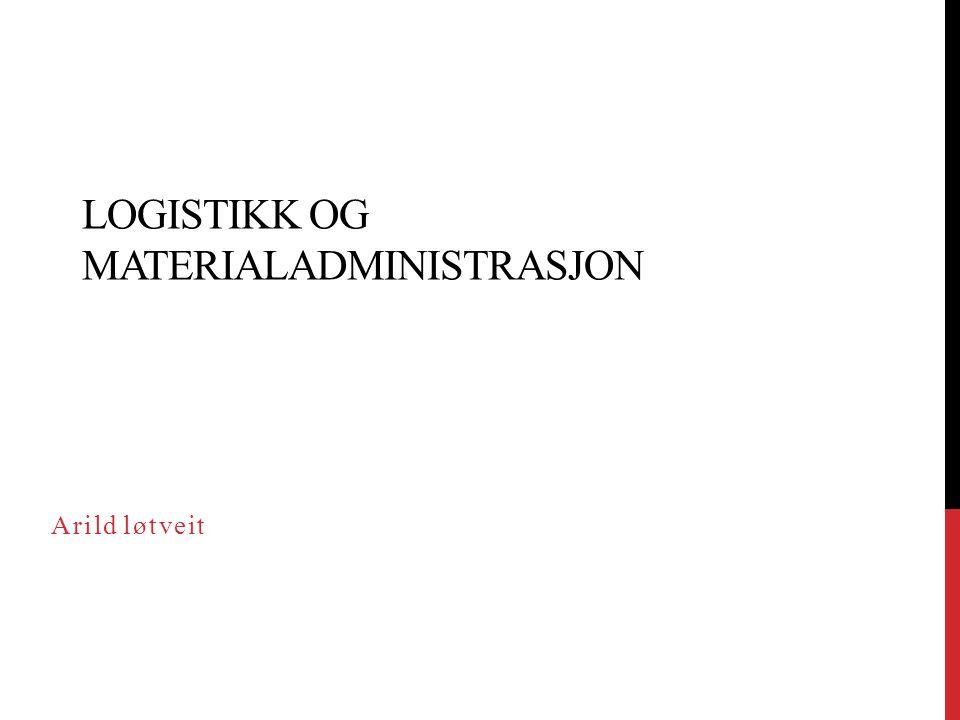 Logistikk og materialadministrasjon