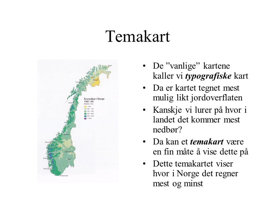 Temakart De vanlige kartene kaller vi typografiske kart
