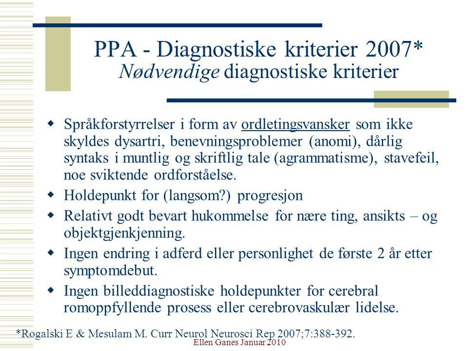 PPA - Diagnostiske kriterier 2007* Nødvendige diagnostiske kriterier