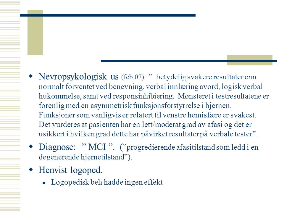 Nevropsykologisk us (feb 07):