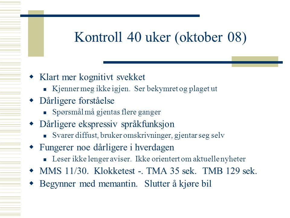 Kontroll 40 uker (oktober 08)