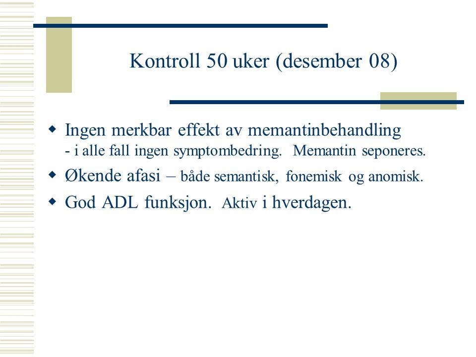Kontroll 50 uker (desember 08)
