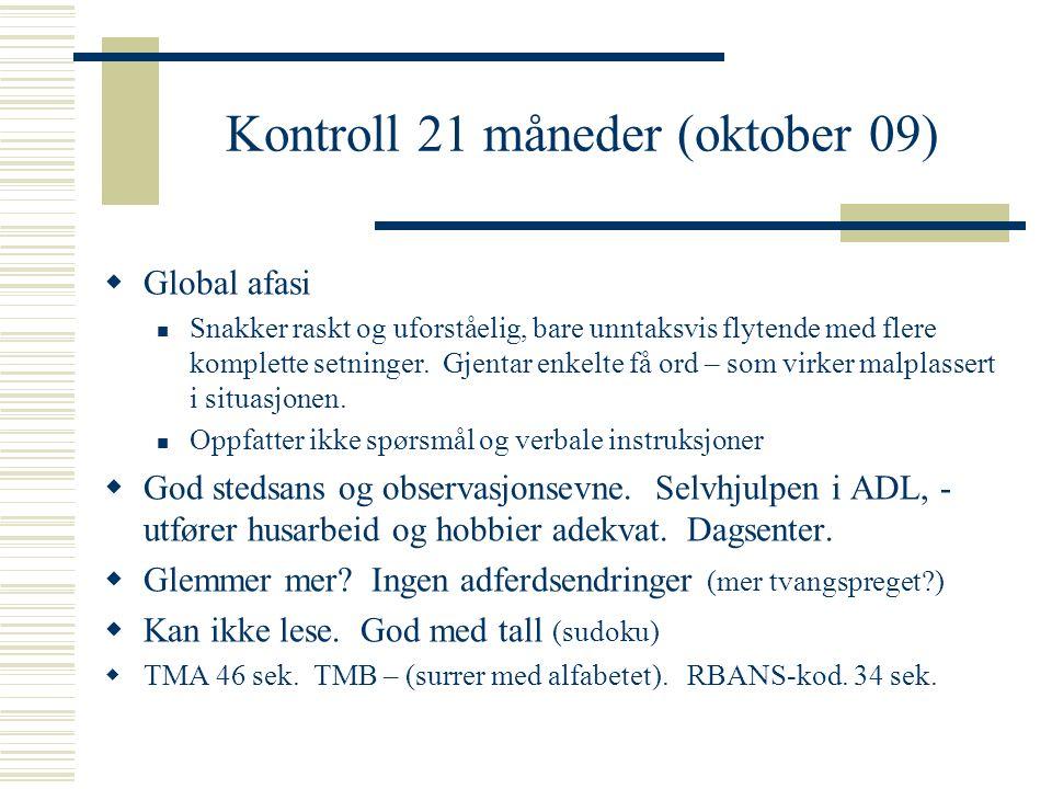 Kontroll 21 måneder (oktober 09)