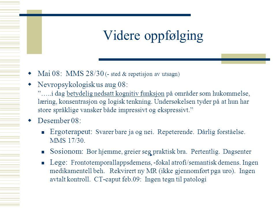 Videre oppfølging Mai 08: MMS 28/30 (- sted & repetisjon av utsagn)
