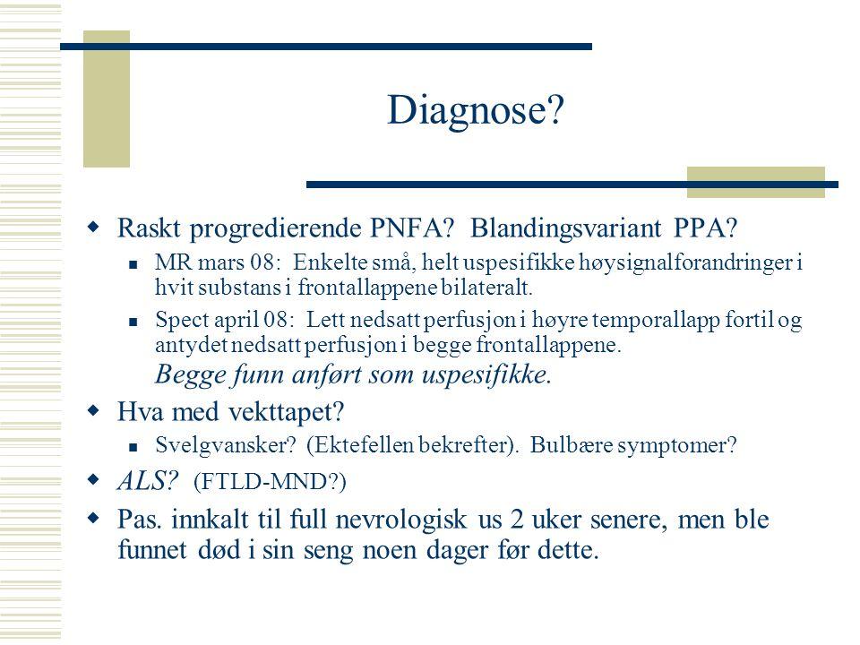 Diagnose Raskt progredierende PNFA Blandingsvariant PPA