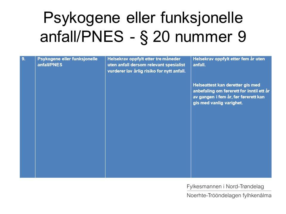 Psykogene eller funksjonelle anfall/PNES - § 20 nummer 9