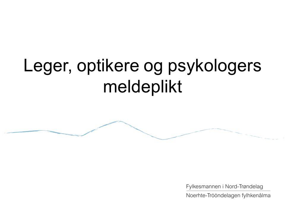 Leger, optikere og psykologers meldeplikt
