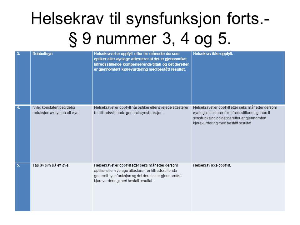 Helsekrav til synsfunksjon forts.- § 9 nummer 3, 4 og 5.