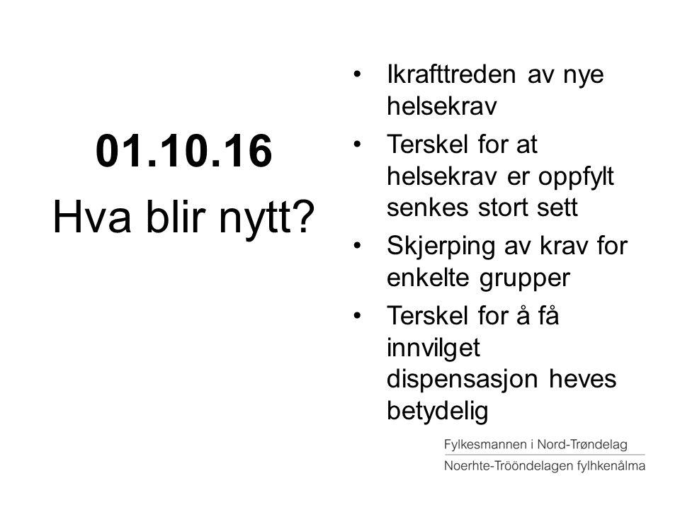 01.10.16 Hva blir nytt Ikrafttreden av nye helsekrav