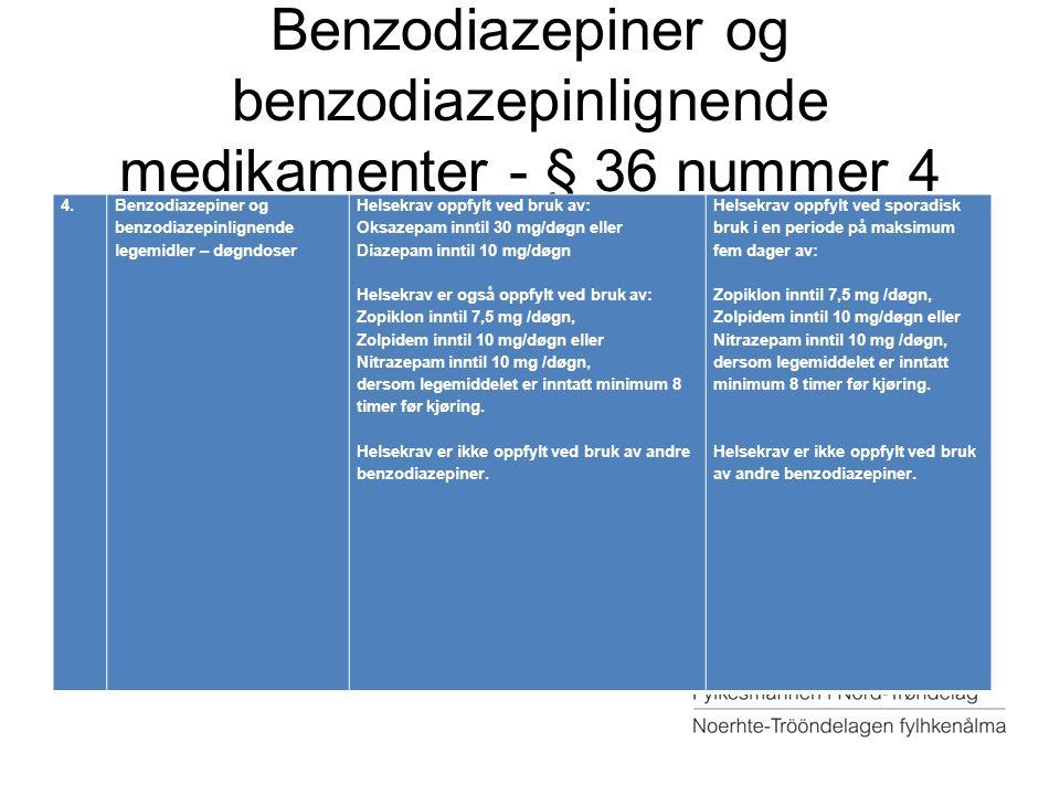 Benzodiazepiner og benzodiazepinlignende medikamenter - § 36 nummer 4