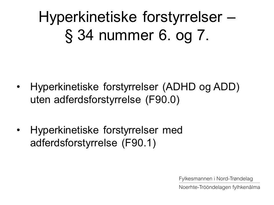Hyperkinetiske forstyrrelser – § 34 nummer 6. og 7.