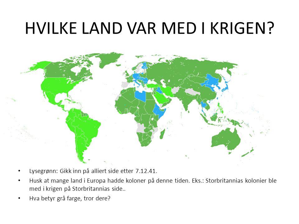 HVILKE LAND VAR MED I KRIGEN