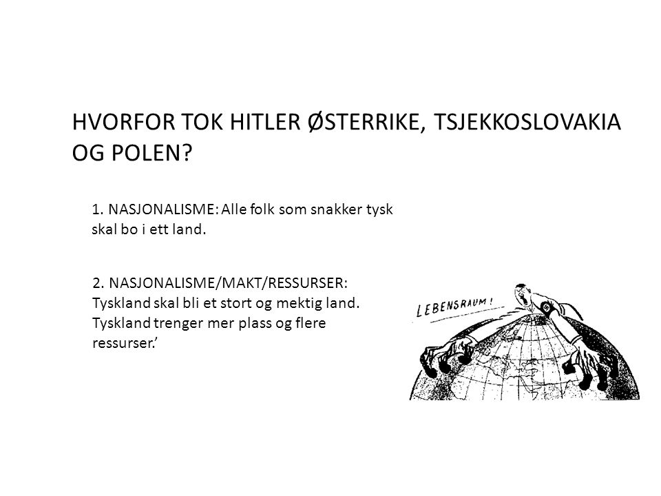 HVORFOR TOK HITLER ØSTERRIKE, TSJEKKOSLOVAKIA OG POLEN