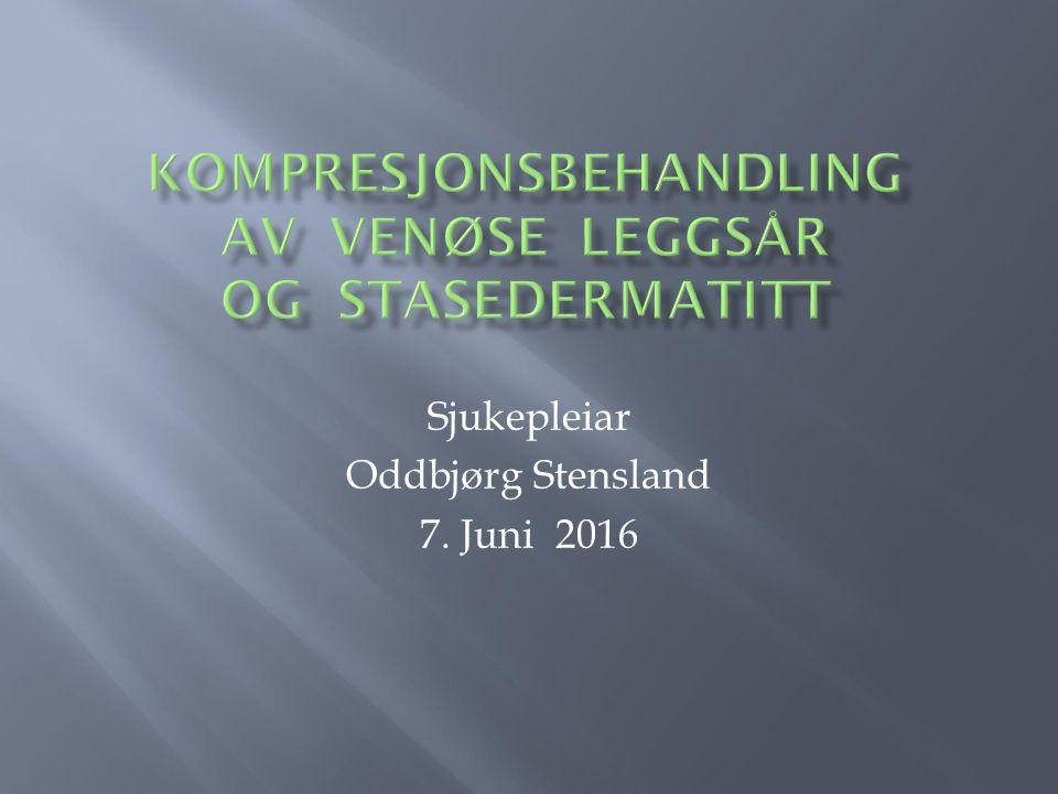 kOMPRESJONSBEHANDLING AV VENØSE LEGGSÅR OG STASEDERMATITT