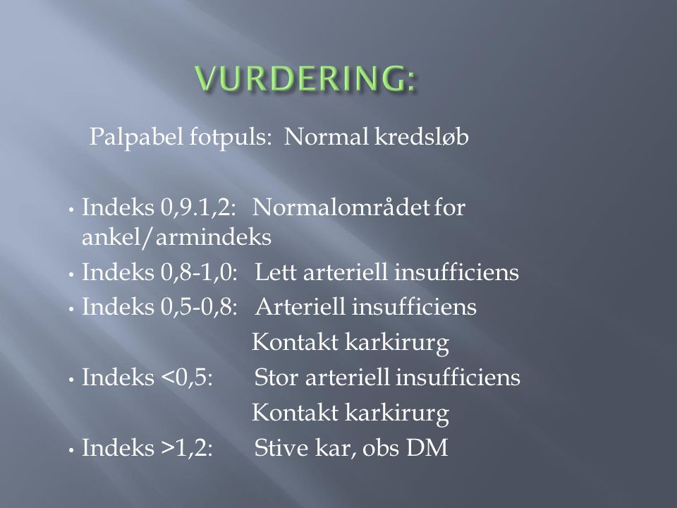 VURDERING: Palpabel fotpuls: Normal kredsløb