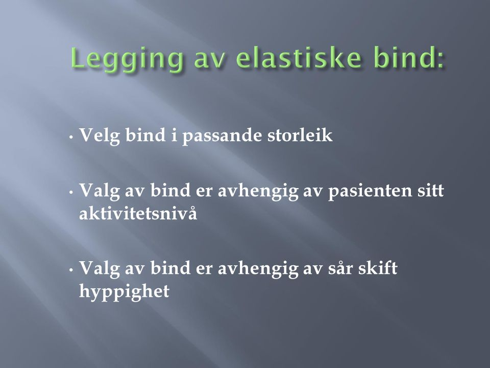 Legging av elastiske bind: