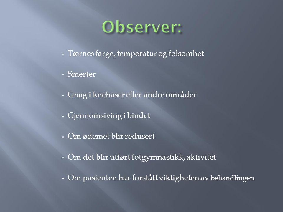 Observer: Tærnes farge, temperatur og følsomhet Smerter